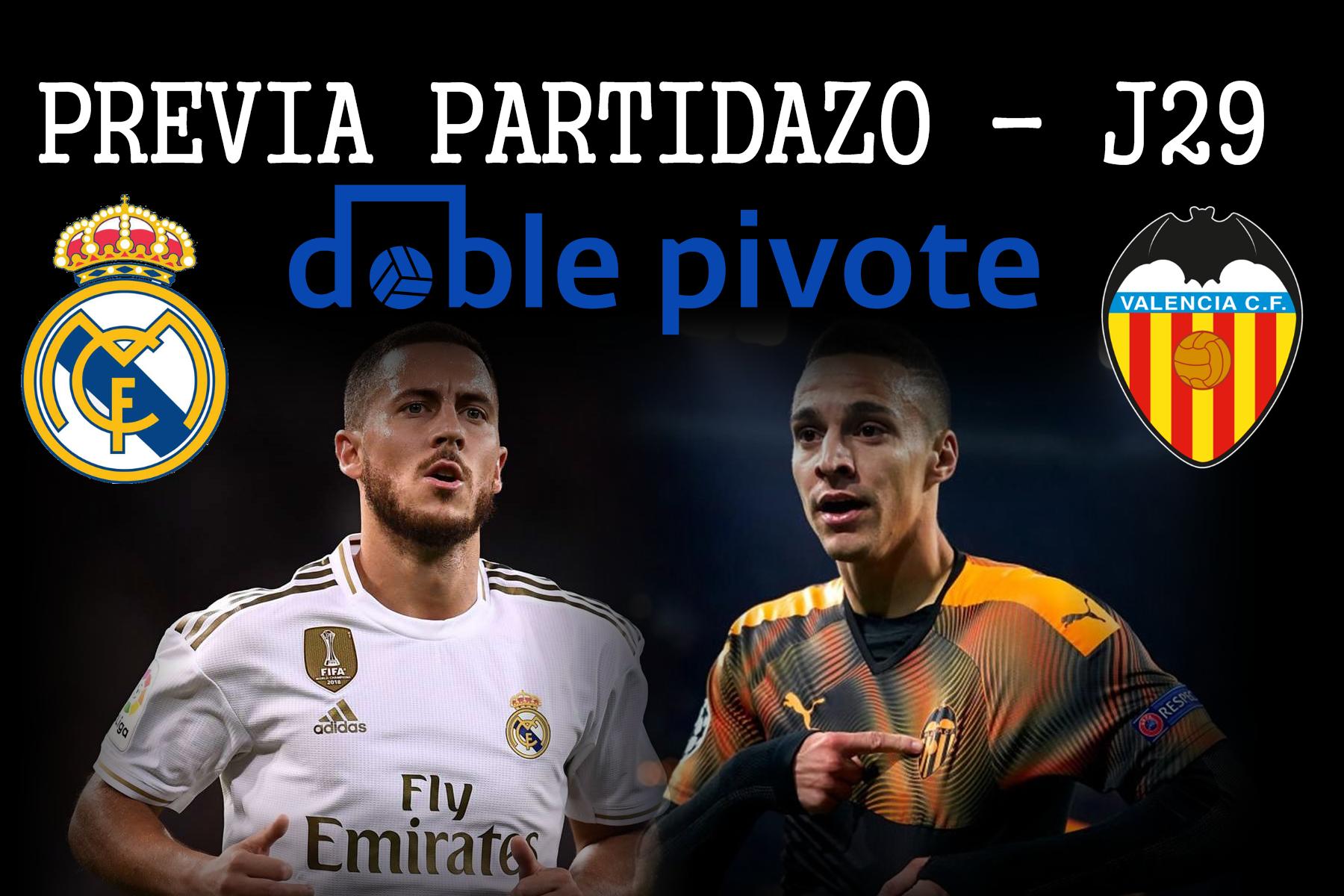 Previa J29 -Jueves 18 22:00 - Real Madrid vs Valencia