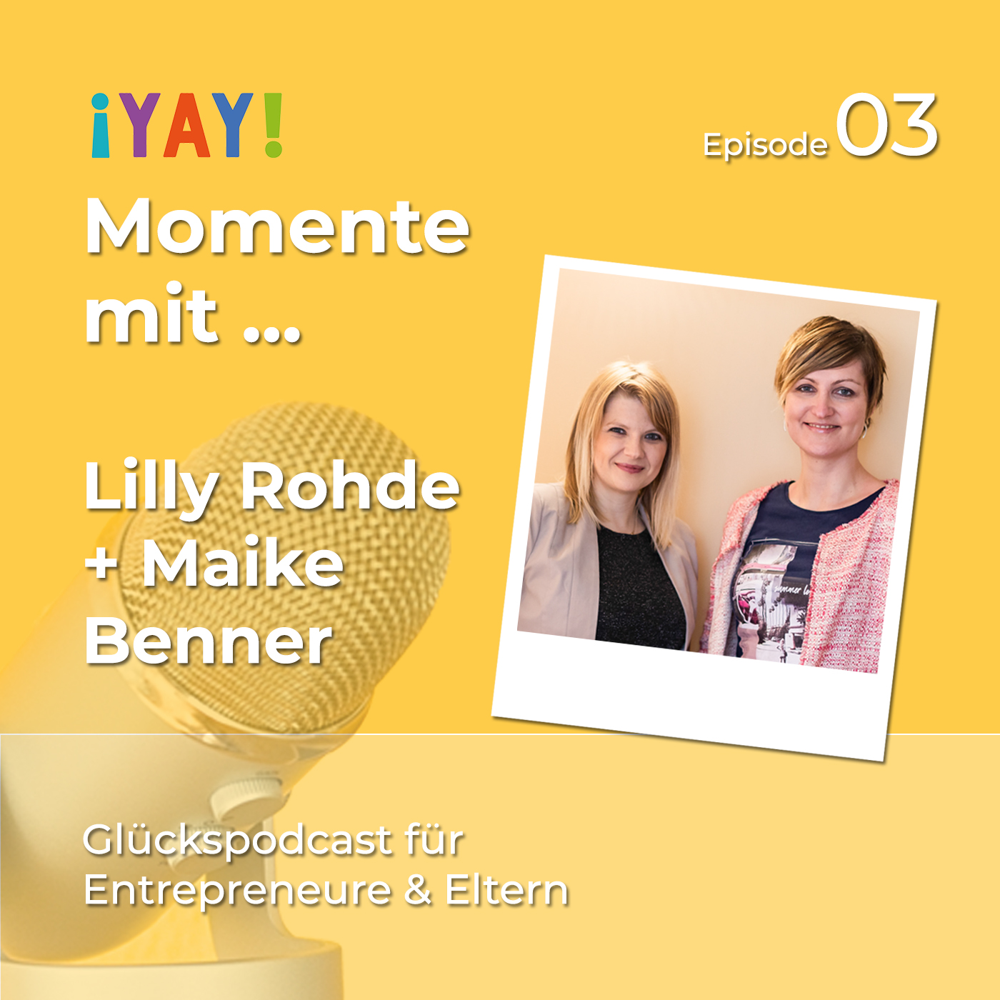 Episode 03: Yay-Momente mit... Maike Benner & Lilly Rohde