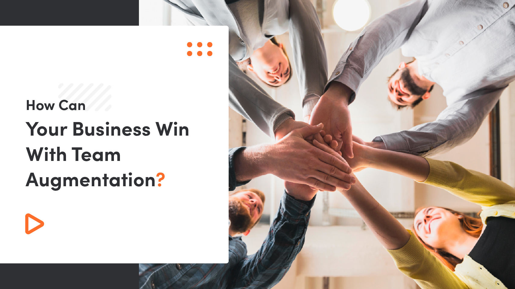 How Can Your Business Win With Team Augmentation?