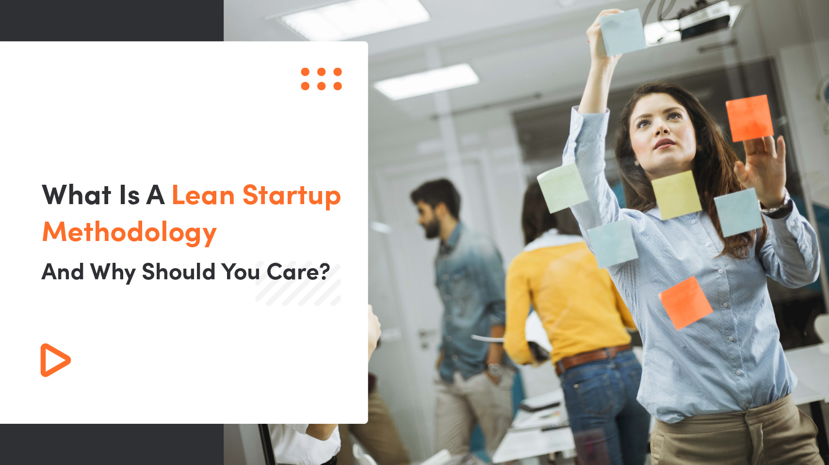 What Is Lean Startup Methodology And Why Should You Care?