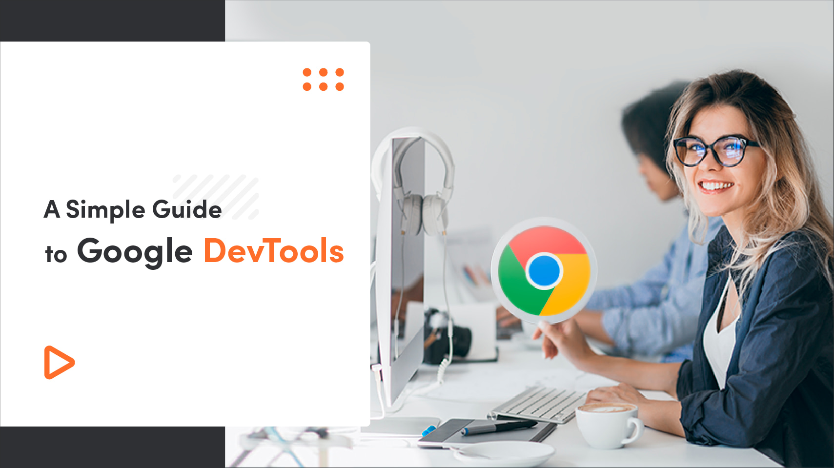 A Simple Guide to Google DevTools