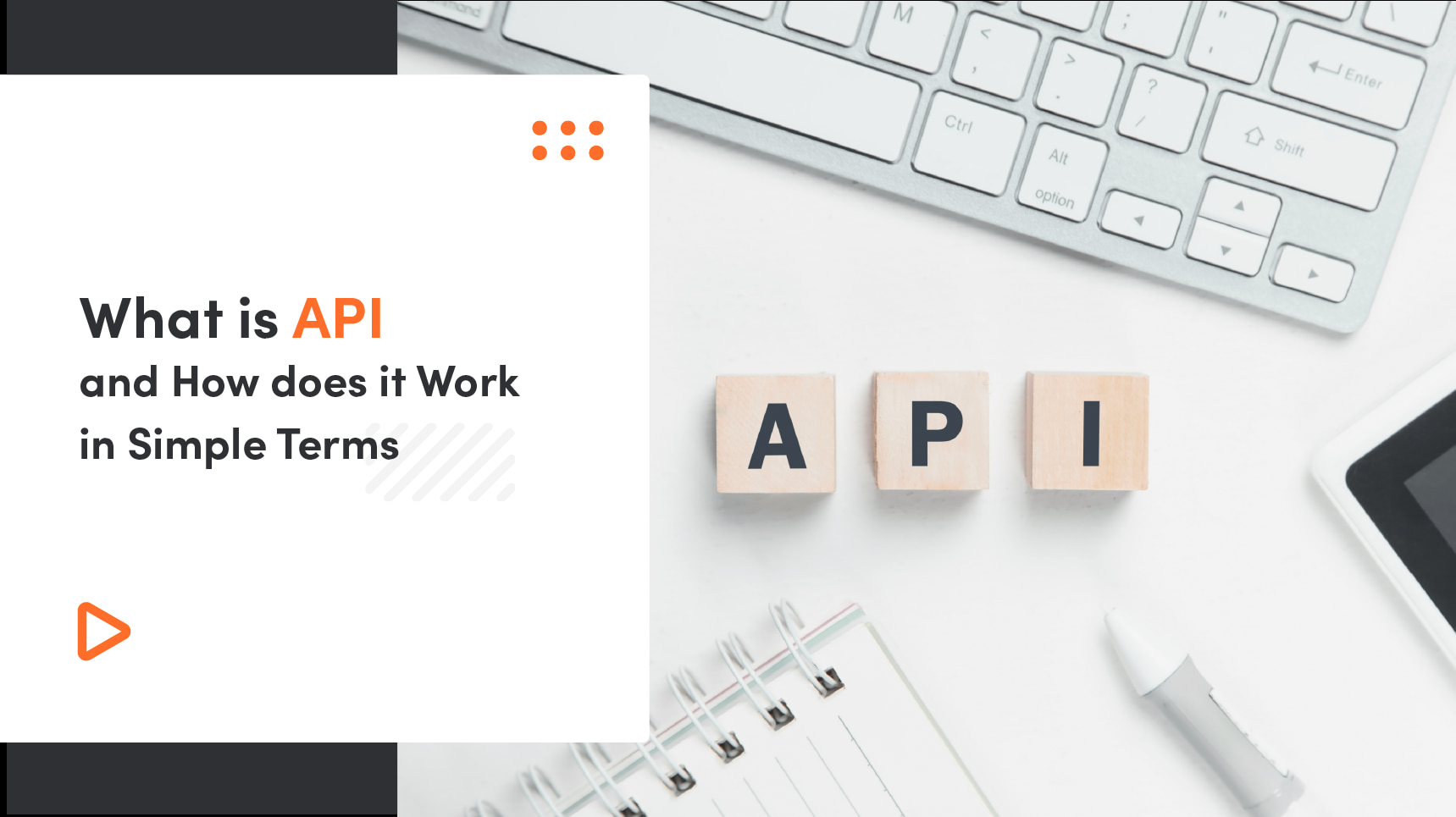 What Is API And How Does It Work In Simple Terms