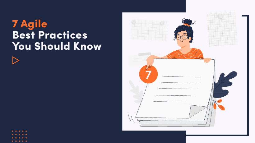7 Agile Best Practices You Should Know