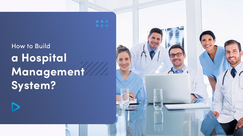 How To Build A Hospital Management System
