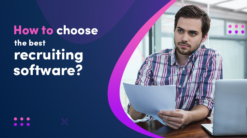 How To Choose The Best Recruiting Software?