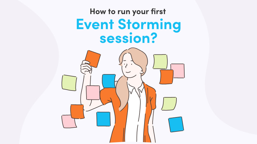 How To Run Your First Event Storming Session