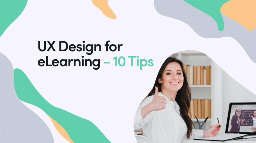 UX Design For Elearning - 10 Tips to Attract Users