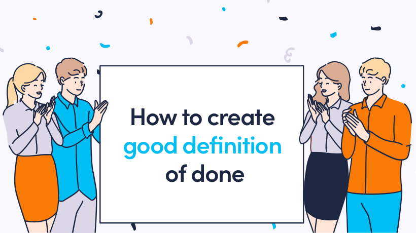 How To Create A Good Definition Of Done In 5 Steps