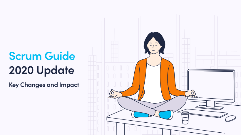 Scrum Guide 2020 Update: Key Changes And Their Impact On Development Teams
