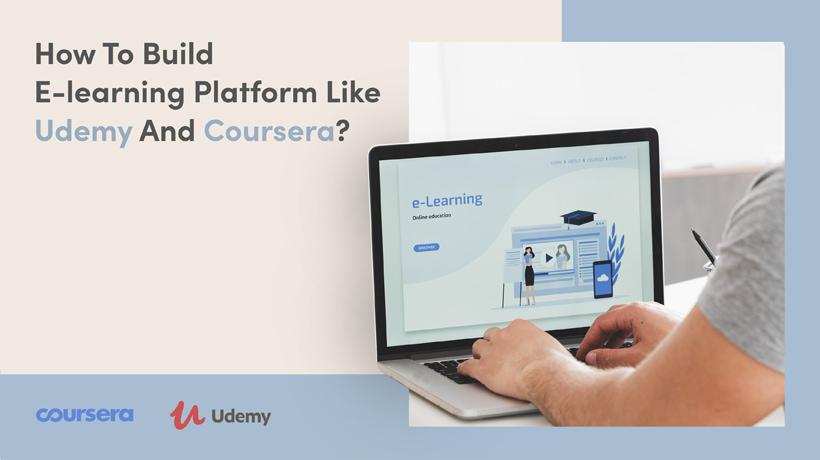 How To Build A Successful E-learning Platform Like Udemy And Coursera?