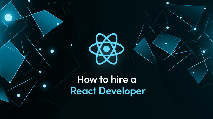 How To Hire React.js Developers