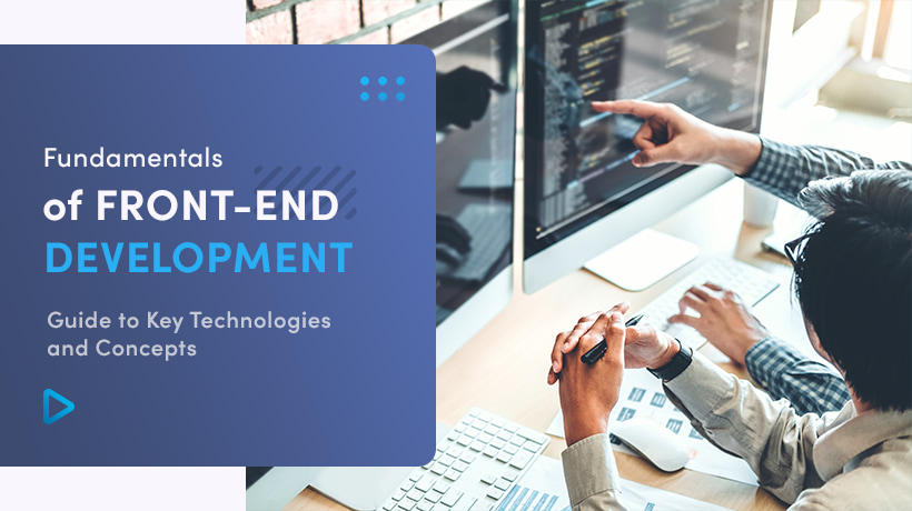 Fundamentals Of Front-End Development | A Guide To Key Technologies And Concepts