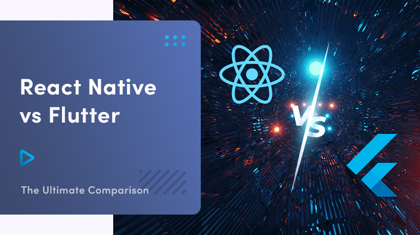 React Native vs Flutter: The Ultimate Comparison