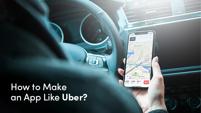 How To Build A Booking Taxi App Like Uber? A Complete Guide