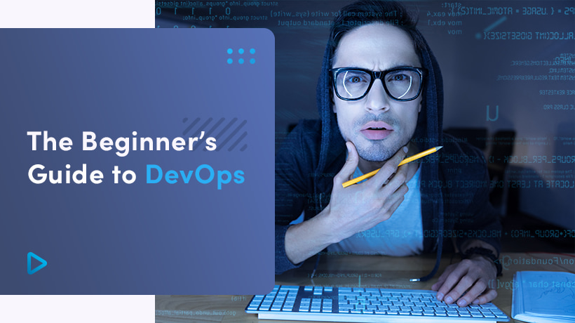 The Beginner's Guide To DevOps | Definition, Principles And The Role Of A DevOps Engineer