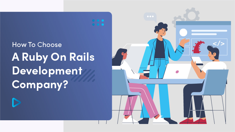 Outsourcing RoR | How To Choose A Ruby On Rails Development Company?