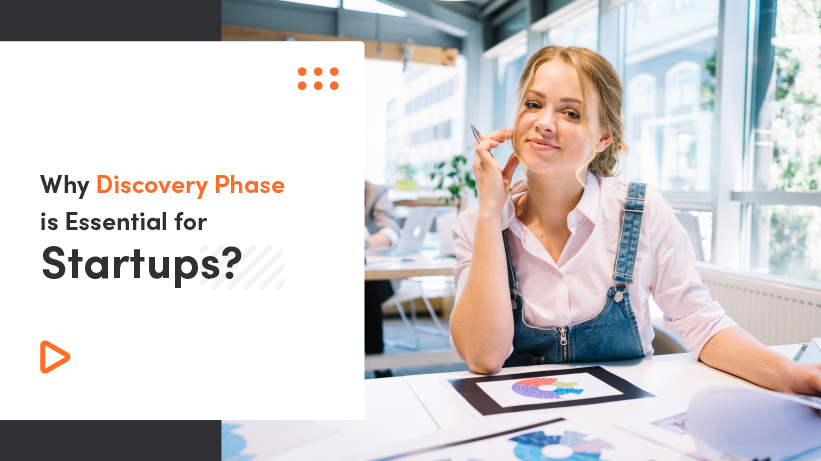 Why Discovery Phase Is Essential For Startups?