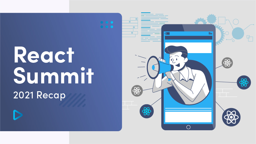 Insights From An Online Conference: React Summit 2021 Recap