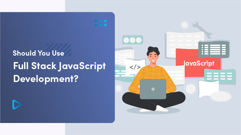 Should You Use Full Stack JavaScript Development?