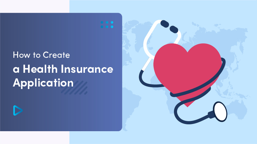 Insurtech Insights - How To Create A Health Insurance Application