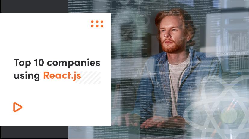 Top 10 Companies Using React.js