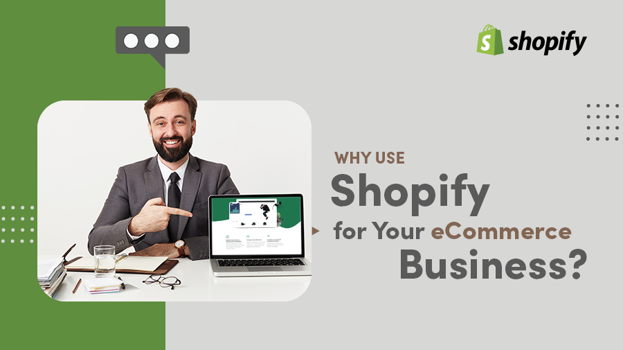 Why Use Shopify For Your eCommerce Business?